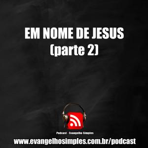 capa_podcast_em_nome_de_jesus_parte2