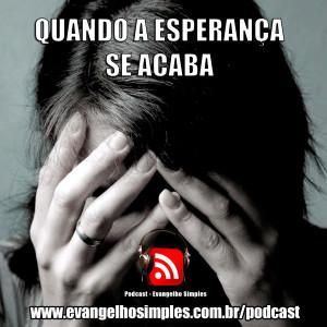 capa_podcast_quando_esperanca_acaba